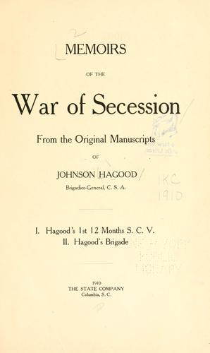 Memoirs of the war of secession by Hagood, Johnson