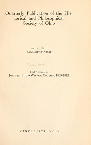 Brief accounts of journeys in the western country, 1809-1812 by Peyton Short