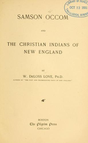 Samson Occom and the Christian Indians of New England.
