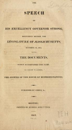 The speech of His Excellency Governor Strong by Massachusetts. Governor (1812-1816 : Caleb Strong)