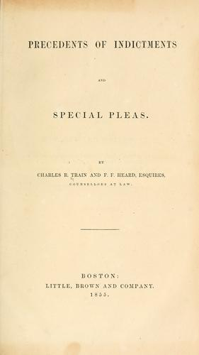 Precedents of indictments and special pleas by Train, Charles Russell