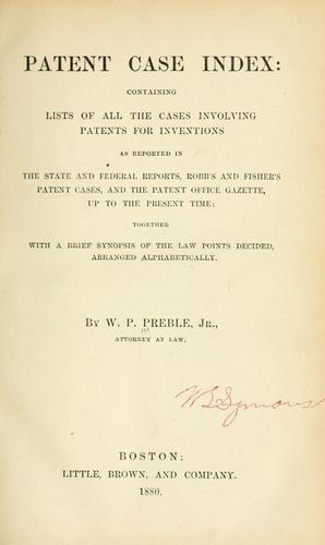 Patent case index by W. P. Preble