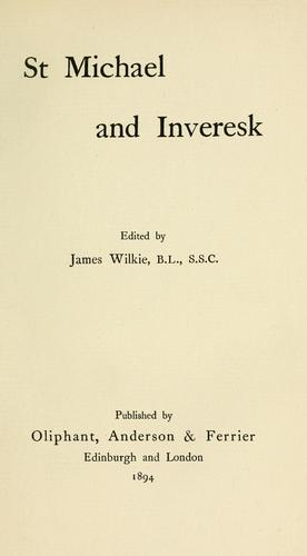 St. Michael and Inveresk by edited by James Wilkie.