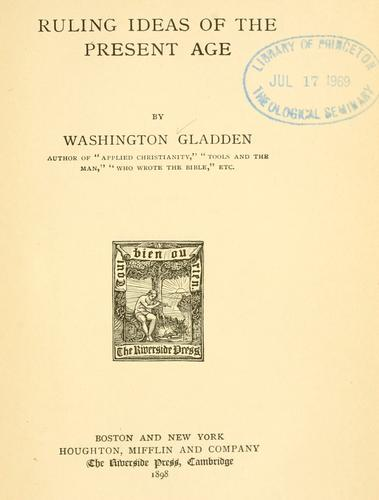 Ruling ideas of the present age by Washington Gladden