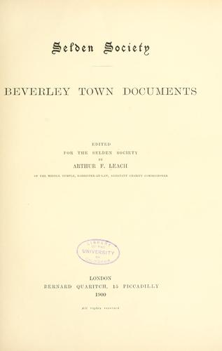 Beverley town documents by Leach, Arthur Francis