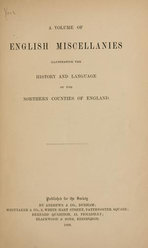A volume of English miscellanies illustrating the history and language of the northern counties of England by Raine, James