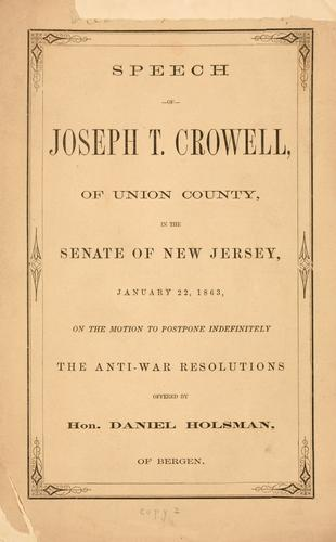 Speech of Joseph T. Crowell, of Union County, in the Senate of New Jersey, January 22, 1863 by Joseph T. Crowell