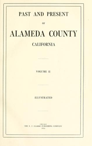 Past and present of Alameda County, California by Joseph Eugene Baker