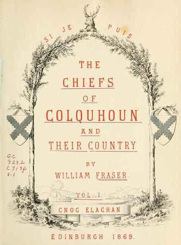 The chiefs of Colquhoun and their country by Fraser, William Sir
