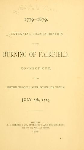 Centennial commemoration of the burning of Fairfield, Connecticut by Fairfield (Conn.)