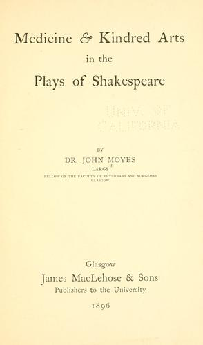 Medicine & kindred arts in the plays of Shakespeare