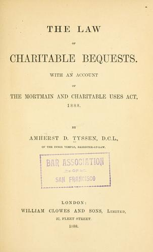 The law of charitable bequests by Amherst D. Tyssen