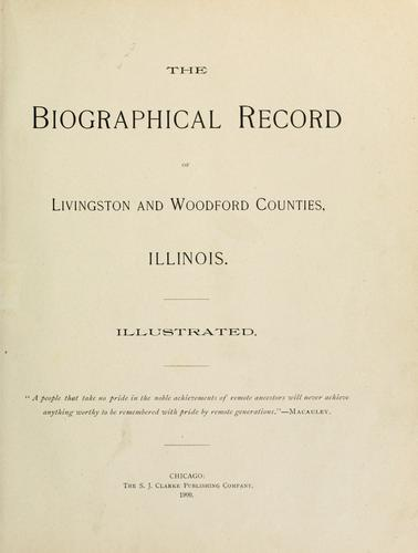 The Biographical record of Livingston and Woodford counties, Illinois. by
