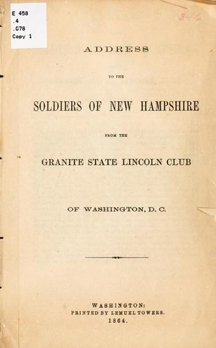 Address to the soldiers of New Hampshire from the Granite state Lincoln club of Washington, D.C by Granite state Lincoln club of Washington, D.C