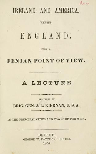 Ireland and America, versus England, from a Fenian point of view by James Lawlor Kiernan