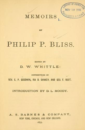 Memoirs of Philip P. Bliss by Daniel W. Whittle