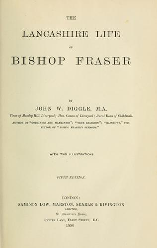 The Lancashire life of Bishop Fraser by John William Diggle