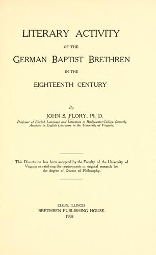 Literary Activity of the German Baptist Brethren in the Eighteenth Century by Flory, John Samuel