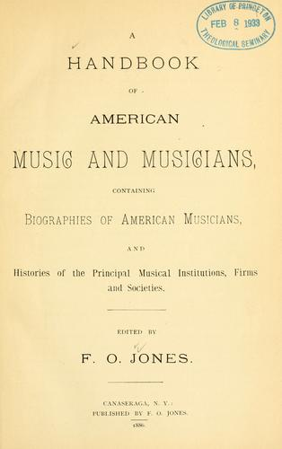A handbook of American music and musicians by F. O. Jones