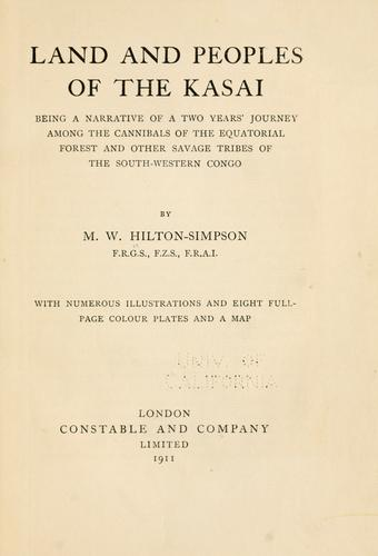 Land and peoples of the Kasai by Hilton-Simpson, M. W.