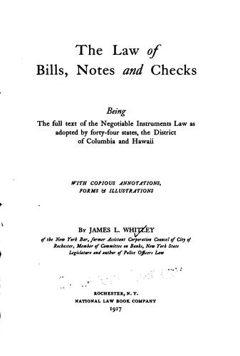 The law of bills, notes and checks by James Lucius Whitley