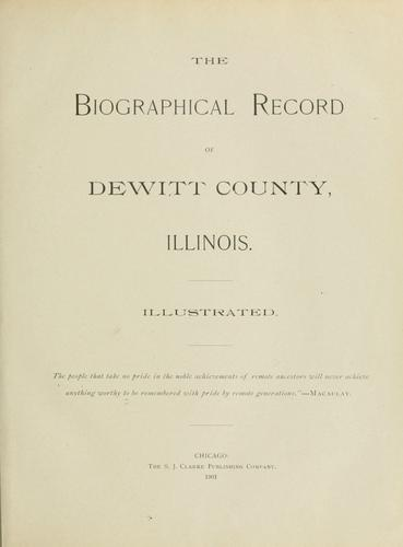 The Biographical record of DeWitt County, Illinois by