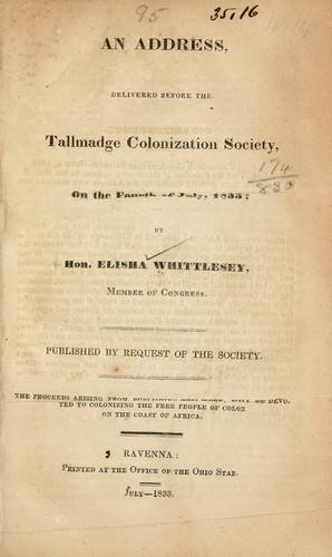 An address, delivered before the Tallmadge colonization society, on the Fourth of July, 1833 by Elisha Whittlesey