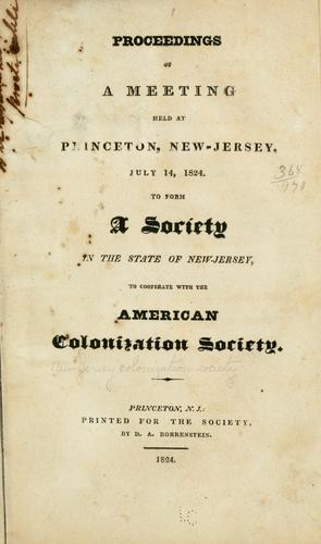 Proceedings of a meeting held at Princeton, New-Jersey, July 14, 1824 by New Jersey colonization society