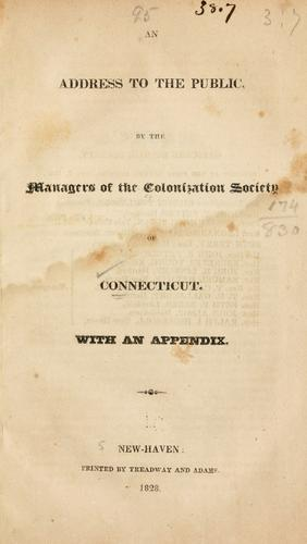An address to the public by the managers of the Colonization society of Connecticut by Colonization Society of the State of Connecticut.