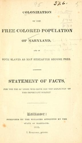 Colonization of the free colored population of Maryland, and of such slaves as may hereafter become free by Maryland. Board of managers for removing the free people of color