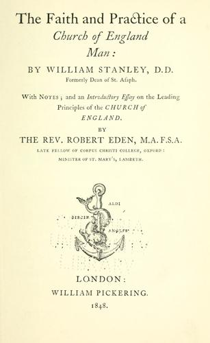 The faith and practice of a Church of England-man by Stanley, William