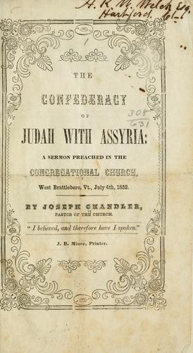 The confederacy of Judah with Assyria by Chandler, Joseph Rev.