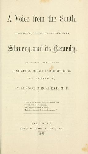 A voice from the South, discussing, among other subjects, slavery, and its remedy by Birckhead, Lennox