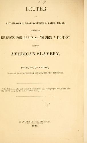 Letter to Rev. Edwin H. Chapin, Lucius R. Paige et al., containing reasons for refusing to sign a protest against American slavery by N. M. Gaylord
