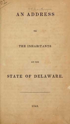 An address to the inhabitants of the state of Delaware by [Philanthropos] pseud