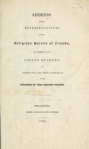 Address of the representatives of the religious Society of Friends by Philadelphia Yearly Meeting of the Religious Society of Friends. Meeting for Sufferings