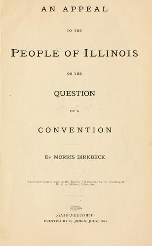 An appeal to the people of Illinois on the question of a convention by Morris Birbeck