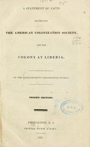 A statement of facts respecting the American colonization society, and the colony at Liberia by Massachusetts colonization society