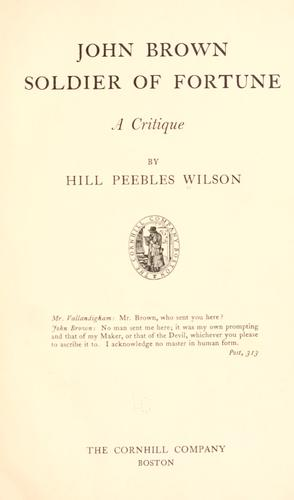 John Brown, soldier of fortune, a critique by Hill Peebles Wilson