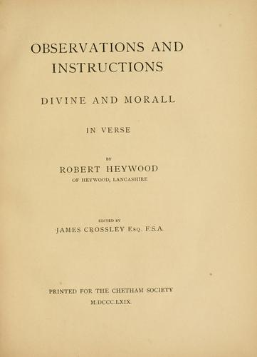 Observations and instructions, divine and morall, in verse by Heywood, Robert