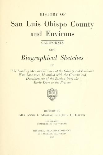 History of San Luis Obispo County and environs, California by Annie L. Stringfellow Morrison