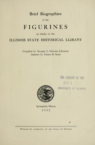 Brief biographies of the figurines on display in the Illinois state historical library by Osborne, Georgia L.
