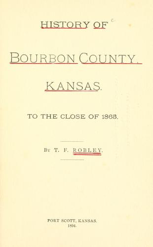 History of Bourbon County, Kansas by Thomas F. Robley