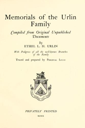 Memorials of the Urlin family by Ethel Lucy Hargreave Urlin