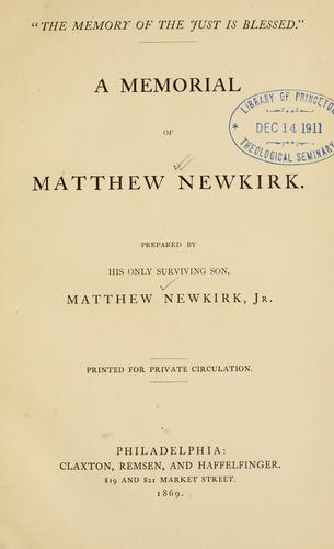 The memory of the just is blessed by Newkirk, Matthew Jr.