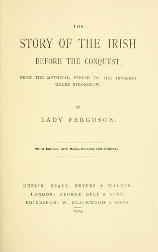 The story of the Irish before the conquest by Mary Catharine Guinness Ferguson