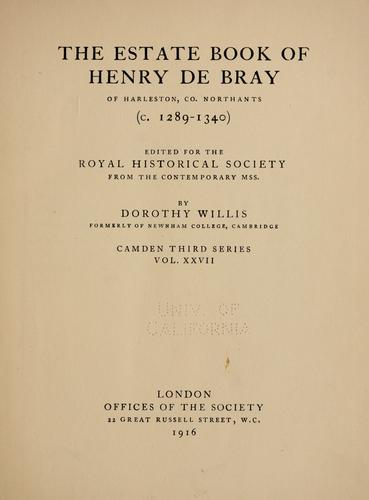 The estate book of Henry de Bray of Harleston, co. Northants (c. 1289-1340) by Henry de Bray