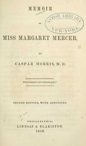 Memoir of Miss Margaret Mercer by Casper Morris