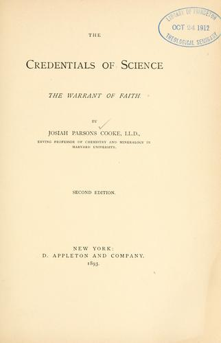 The credentials of science by Cooke, Josiah Parsons