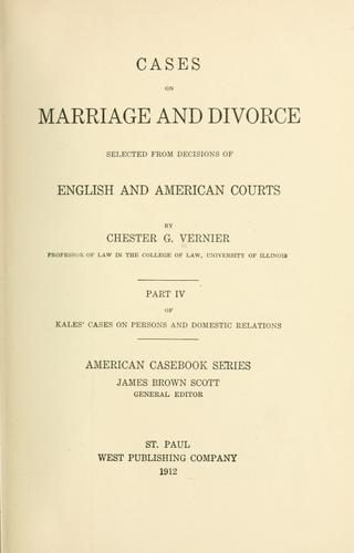 Cases on marriage and divorce by Chester Garfield Vernier